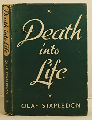 Death into Life: Stapledon, Olaf