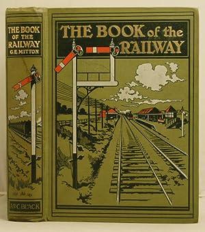 The Book of the Railway: Mitton, G.E.
