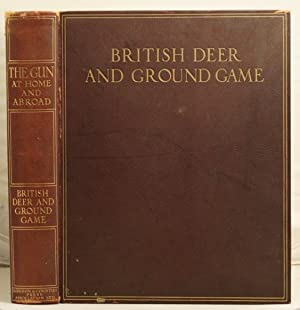 The Gun at Home and Abroad; British Deer & Ground Game, Dogs, Guns & Rifles.