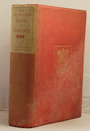 "The ""Red and White"" Book of Menzies . the history of Clan Menzies and its Chiefs.: ..."
