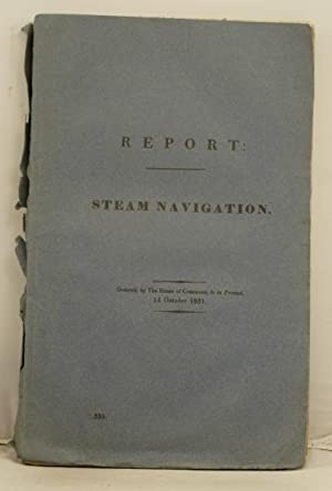 Report from the Select Committee on Steam Navigation, together with the minutes of evidence and an ...