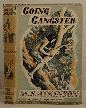 Going Gangster: Atkinson, M.E.