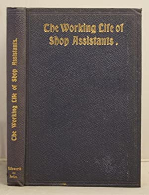 The Working Life of Shop Assistants: a study of conditions of labour in the distributive trades.: ...