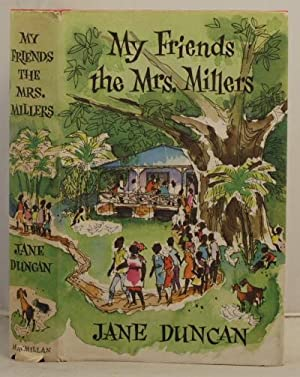 My riends the Mrs. Millers: Duncan, Jane
