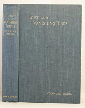 Lost and Vanishing Birds, being a record etc.: Dixon, Charles
