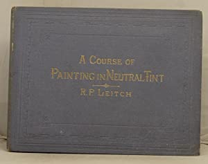 A Course of Painting in Neutral Tint with twenty-four plates