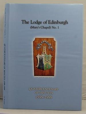 The Lodge of Edinburgh (Mary's Chapel) No.1. Quatercentenary of Minutes 1599-1999: McArthur, ...