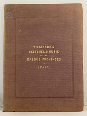 Sketches of Scenery in the Basque Provinces of Spain with a selection of national music arranged ...