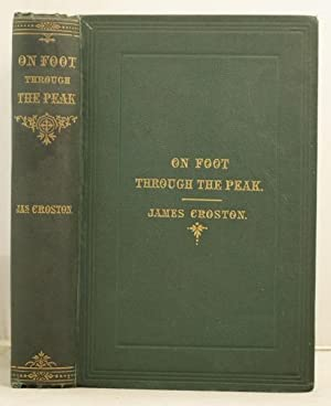 On Foot Through the Peak; or a summer saunter among the hills and dales of Derbyshire: Croston, ...