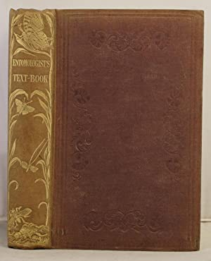 The Entomologist's TextBook; an introduction to the natural history etc. etc.: Westwood, J.O.