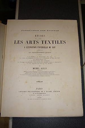 Études sur les arts textiles à l'Exposition Universelle de 1867 comprenant les ...