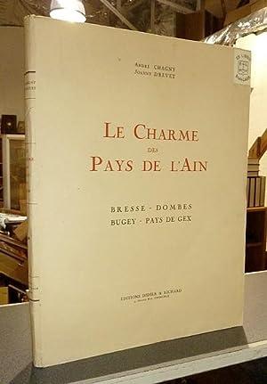 Le Charme des Pays de l'Ain. Bresse: Chagny, André &