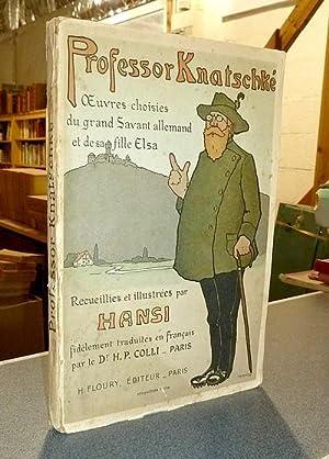 Professor Knatschké, oeuvres choisies du grand savant: Hansi (Waltz)