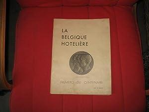La Belgique Hotelière. Numéro du Centenaire 1830-1930.
