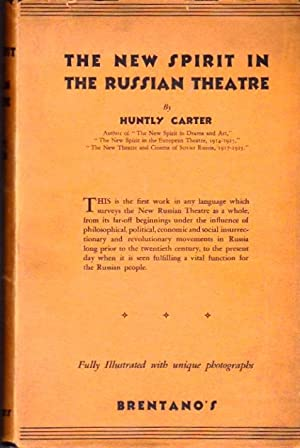 The New Spirit in the Russian Theatre: Carter, Huntly