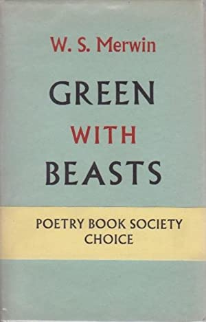 Green With Beasts: Merwin, W.S.