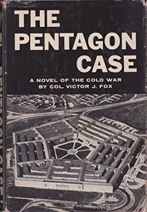 The Pentagon Case: A Novel of the: Fox, Col. Victor