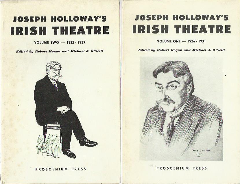 Joseph Holloway's Irish Theatre. Hogan, Robert and Michael J. O'Neill: