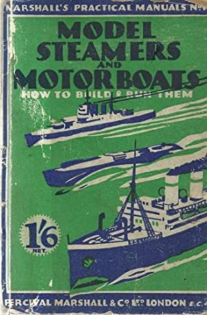 Model Steamers and Motor Boats How to: Percival Marshall, editor: