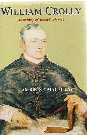 William Crolly Archbishop of Armagh 1835-49.: Macaulay, Ambrose: