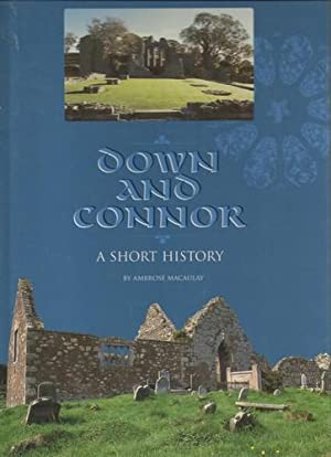 Down and Connor A Short History.: Macaulay, Ambrose: