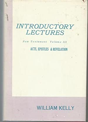 Lectures Introductory to the Study of the Acts, the Catholic Epistles, and the Revelation.