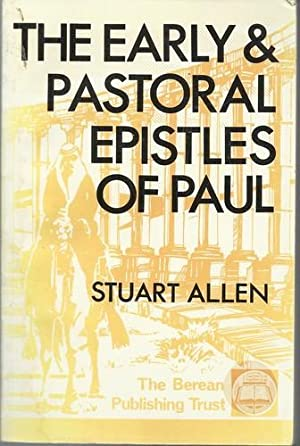 The Early and Pastoral Epistles of Paul.