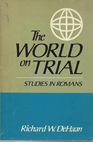 The World on Trial Studies in Romans.