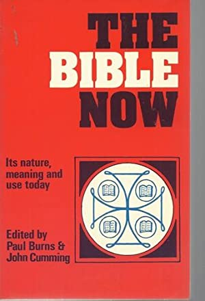 The Bible Now Its nature, meaning and use today.