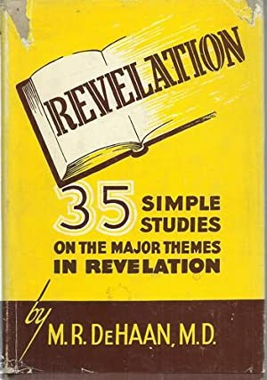 Revelation 35 Simple Studies in the Major Themes in Revelation.