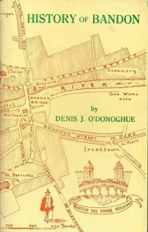 History of Bandon, Droichead Na Banndan.: O'Donoghue, Denis J: