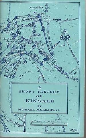 A Short History of Kinsale, Ceann Saile: Mulcahy, Michael: