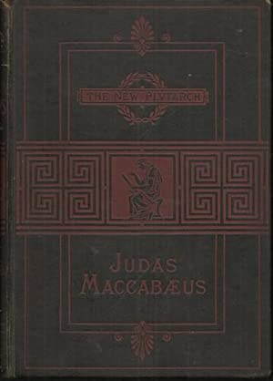 Judas Maccabaeus and the Jewish War of Independence.