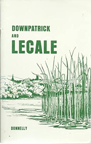Downpatrick and Lecale a Short Historical Guide.: Donnelly, J.P. and