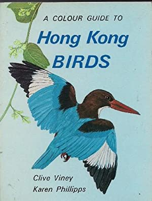 A Colour Guide to Hong Kong Birds.: Viney, Clive and