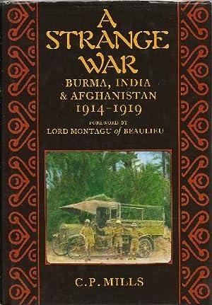 A Strange War Burma, India & Afghanistan: Mills, C. P: