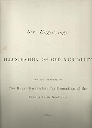 "Six Engravings in Illustration of ""Old Mortality."": The Royal Association"