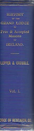 History of the Grand Lodge of Free: Lepper, John Heron