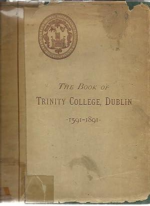 The Book of Trinity College, Dublin 1591-: Mahaffy, Rev JP,