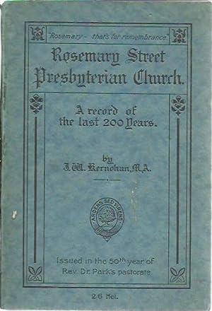 Rosemary Street Presbyterian Church A Record of: Kernohan, J.W.: