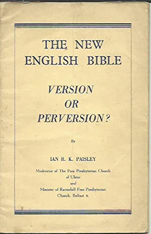 The New English Bible Version or Perversion?