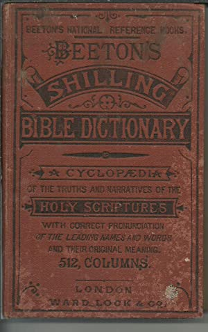 Beeton's Shilling Bible Dictionary A Cyclopaedia of The Truths and Narratives of the Holy