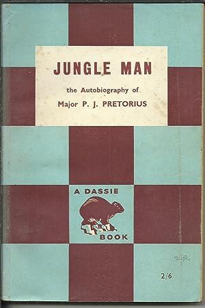 Jungle Man the Autobiography of Major P.: Pretorius, Major P.J.: