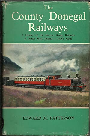 The County Donegal Railways A History of: Patterson, EM: