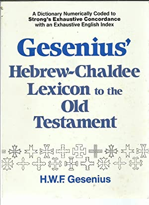 Gesenius' Hebrew-Chaldee Lexicon to the Old Testament Scriptures.