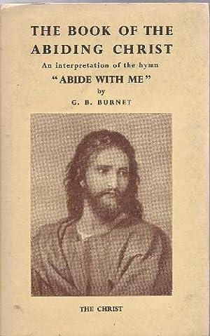 The Book of the Abiding Christ An: Burnet, G. B: