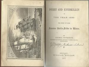 Derry and Enniskillen in the Year 1689 - The Story of Some Famous Battle-Fields in Ulster: Witherow...