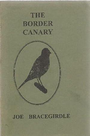 The Border Canary.: Bracegirdle, Joe: