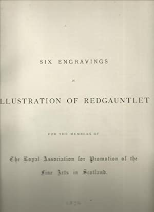 Six Engravings in Illustration of Redgauntlet for: The Royal Association