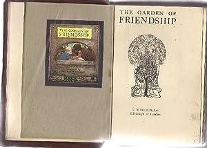 The Garden of Friendship.: T.N. Foulis, Ltd: